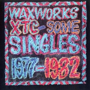 XTC альбом Waxworks: Some Singles 1977-1982