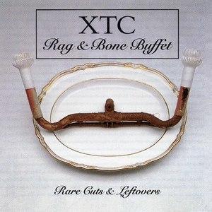 XTC альбом Rag & Bone Buffet: Rare Cuts & Leftovers