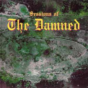 The Damned альбом Sessions of the Damned