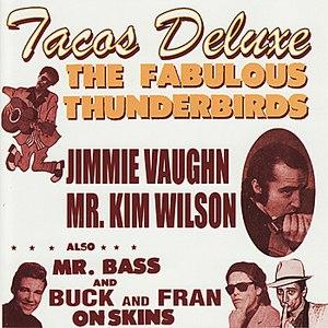 The Fabulous Thunderbirds альбом Tacos Deluxe