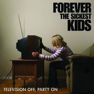 Forever The Sickest Kids альбом Television Off, Party On