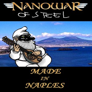 Nanowar of Steel альбом Made In Naples