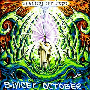 Since October альбом Gasping For Hope