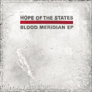 Hope Of The States альбом Blood Meridian