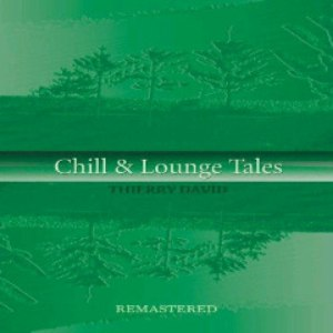 Thierry David альбом Chill & Lounge Tales