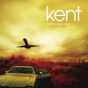 Kent альбом Om du var här