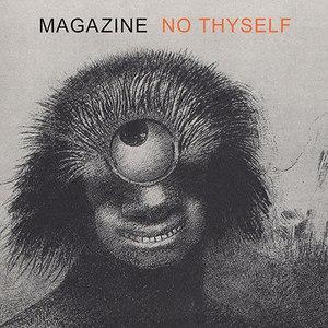 Magazine альбом No Thyself