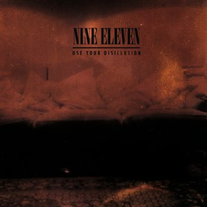 Nine Eleven альбом Use Your Disillusion