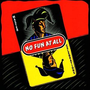 No Fun At All альбом Master Celebrations