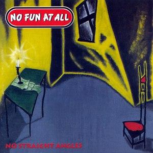 No Fun At All альбом No Straight Angles