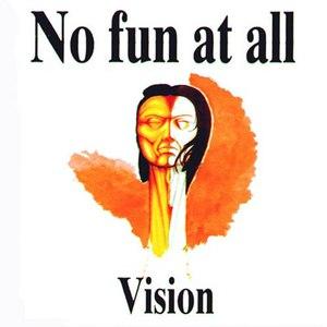 No Fun At All альбом Vision