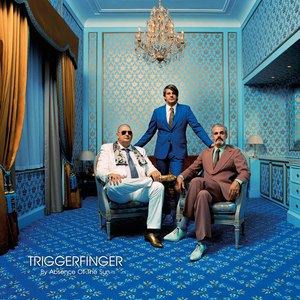 Triggerfinger альбом By Absence Of The Sun