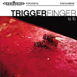 Triggerfinger альбом Is It