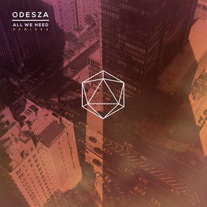 odesza альбом All We Need Remixes