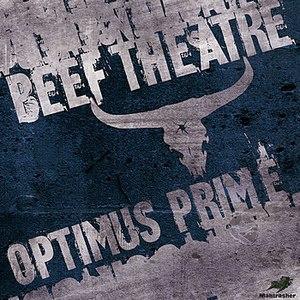 Beef Theatre альбом Optimus Prime