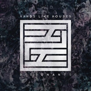 Hands Like Houses альбом Dissonants