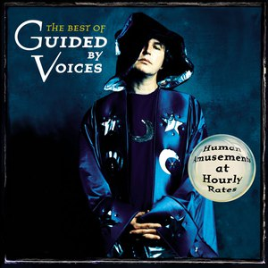 Guided By Voices альбом Human Amusements at Hourly Rates: The Best of Guided by Voices