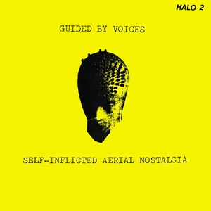 Guided By Voices альбом Self-Inflicted Aerial Nostalgia
