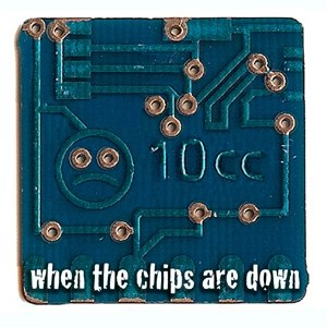 10CC альбом When The Chips Are Down