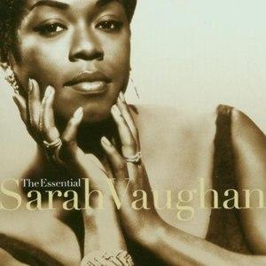 Sarah Vaughan альбом The Essential Sarah Vaughan