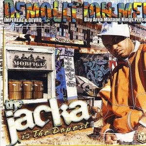 The Jacka альбом Demolition Men  Presents The Jacka Is The Dopest