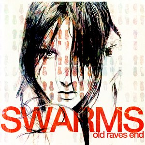 Swarms альбом Old Raves End