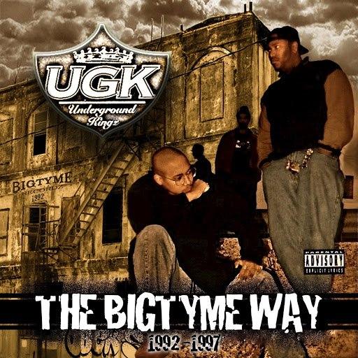 UGK альбом The Bigtyme Way 1992-1997 (Bonus Edition)