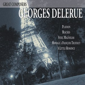 Georges Delerue альбом Great Composers: Georges Delerue