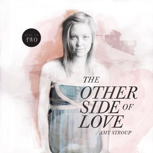 Amy Stroup альбом The Other Side of Love | SESSION TWO