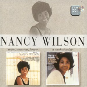 Nancy Wilson альбом Today, Tomorrow, Forever/A Touch Of Today