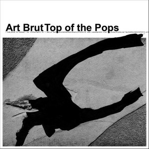 Art Brut альбом Top of the Pops