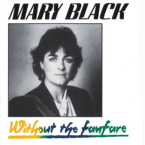 Mary Black альбом Without the Fanfare
