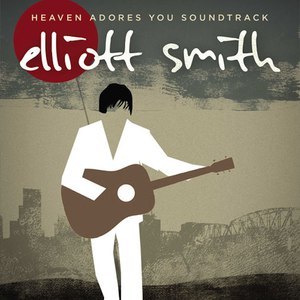 Elliott Smith альбом Heaven Adores You Soundtrack