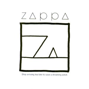 Frank Zappa альбом Ship Arriving Too Late to Save a Drowning Witch