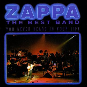 Frank Zappa альбом The Best Band You Never Heard in Your Life