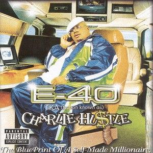 E-40 альбом Charlie Hustle: BluePrint Of A Self-Made Millionaire