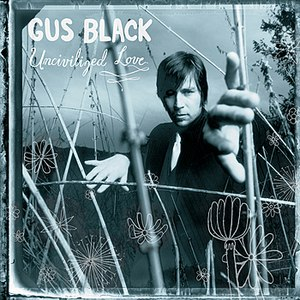 Gus Black альбом Uncivilized Love