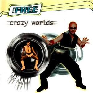 The Free альбом Crazy Worlds