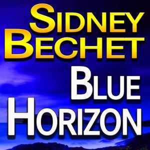 Sidney Bechet альбом Blue Horizon