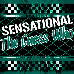 The Guess Who альбом Sensational the Guess Who