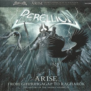 Rebellion альбом Arise: From Ragnarök to Ginnungagap - The History of the Vikings, Volume III