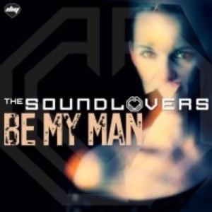 The Soundlovers альбом Be My Man