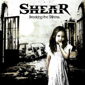 Shear альбом Breaking the Stillness