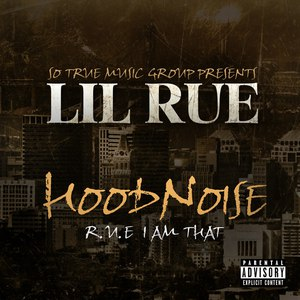 Lil Rue альбом Hoodnoise: R.U.E. I Am That