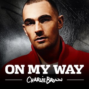 Charlie Brown альбом On My Way (Remixes)
