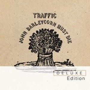 Traffic альбом John Barleycorn Must Die Deluxe Edition