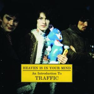 Traffic альбом Heaven Is In Your Mind - An Introduction To...