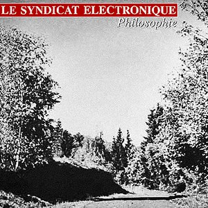 Le Syndicat Electronique альбом Philosophie