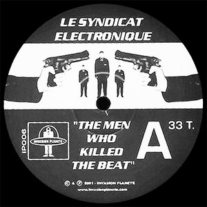 Le Syndicat Electronique альбом the men who killed the beat