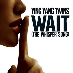 Ying Yang Twins альбом Wait (The Whisper Song)